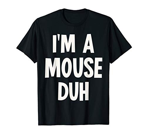 I'm a Mouse Duh Halloween Costume -
