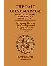 The Pali Dhammapada: The Word and Wisdom of the Buddha in Romanized Pali