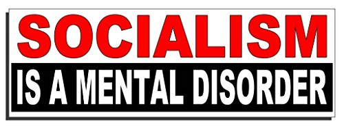 (Socialism is a mental disorder Bumper Sticker - Quote Me)