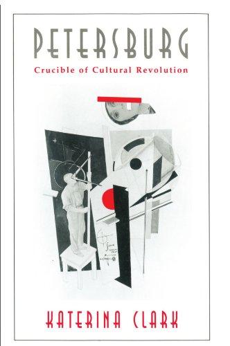 Petersburg: Crucible of Cultural Revolution
