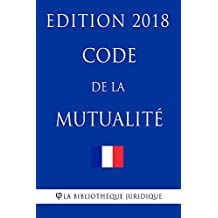 Code de la mutualité: Edition 2018 (French Edition)