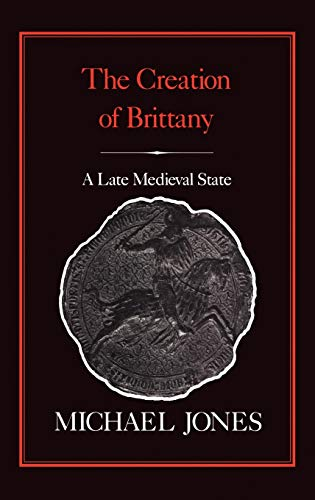 The Creation of Brittany: A Late Medieval State
