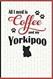All I need is Coffee and my Yorkipoo: A diary for me and my dogs adventures and journaling my well deserved coffee consume