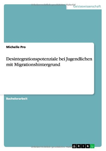 Read Online Desintegrationspotenziale bei Jugendlichen mit Migrationshintergrund (German Edition) ebook