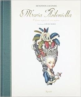 ea26c868959f4 Amazon.it  Maria Antonietta. Il diario segreto di una regina. Ediz ...