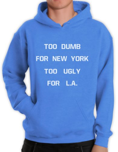 Green Turtle - TOO DUMB FOR NEW YORK TOO UGLY FOR L.A California Blue X-Large Hoodie