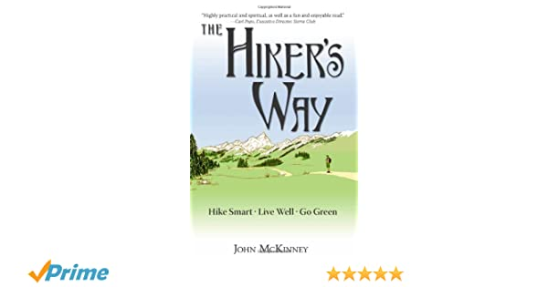 The Hikers Way, Hike Smart, Live Well, Go Green