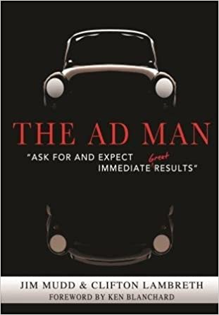 Book The Ad Man - Ask for and Expect Immediate Great Results by Jim Mudd; Clifton Lambreth (2012-08-02)