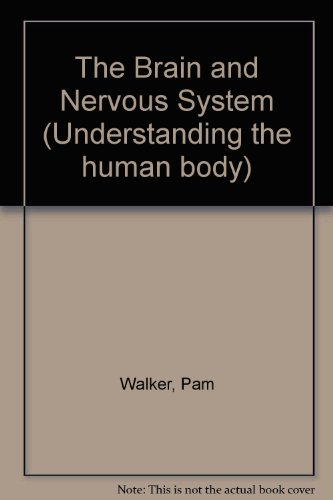 Understanding the Human Body - The Brain and Nervous System