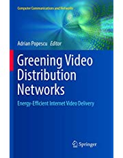 Greening Video Distribution Networks: Energy-Efficient Internet Video Delivery (Computer Communications and Networks)