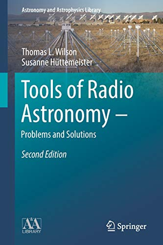 Tools of Radio Astronomy - Problems and Solutions (Astronomy and Astrophysics Library)