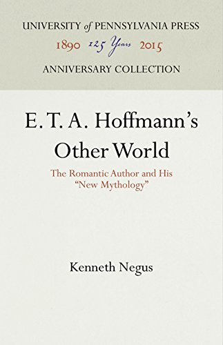 E. T. A. Hoffmann's Other World: The Romantic Author and His ''New Mythology'' (University of Pennsylvania Studies in Germanic Languages and) by University of Pennsylvania Press