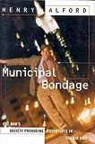 Municipal Bondage, Henry Alford, 0679415092