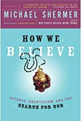 How We Believe: Science, Skepticism, and the Search for God Kindle Edition