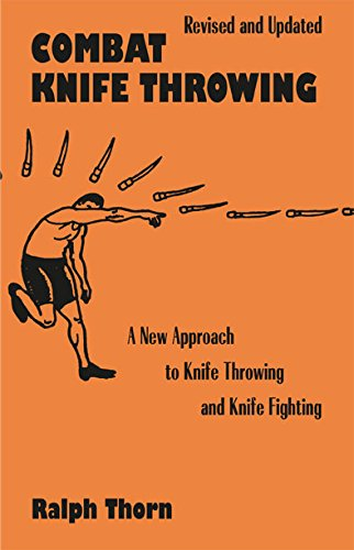 Combat Knife Throwing: A New Approach to Knife Throwing and Knife Fighting (Illustrations)