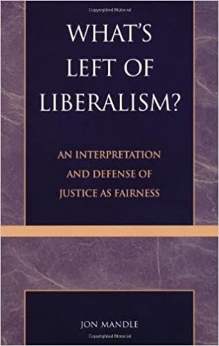 Book What's Left of Liberalism?: An Interpretation and Defense of Justice as Fairness