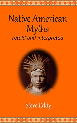 Native American Myths Retold and Interpreted
