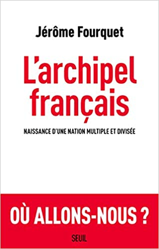 Amazon Fr L Archipel Francais Jerome Fourquet Livres