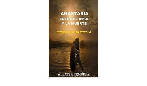 Anastasia entre el amor y la muerte (Cuentos de mi pueblo nº ...