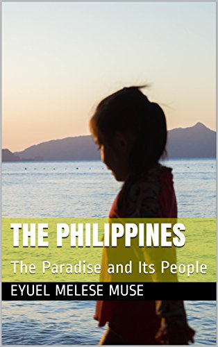 The Philippines: The Paradise and Its People