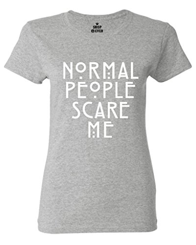 Shop4Ever Normal People Scare Me Women's T-Shirt Sayings Shirts