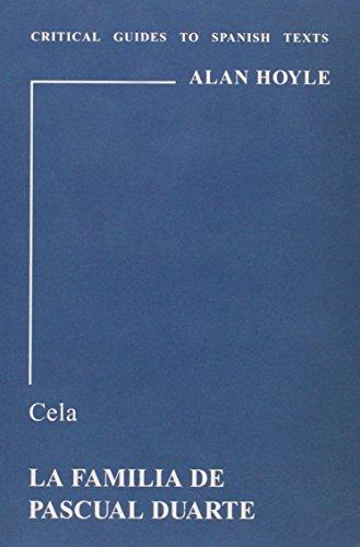 Cela: La familia de Pascual Duarte (Critical Guides to Spanish Texts)