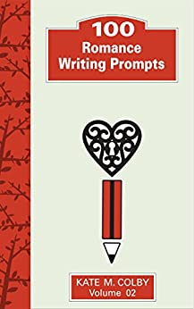 100 Romance Writing Prompts (Fiction Ideas Vol. 2) by [Colby, Kate M.]