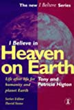 I Believe in Heaven on Earth, Tony Higton and Patricia Higton, 0340713909