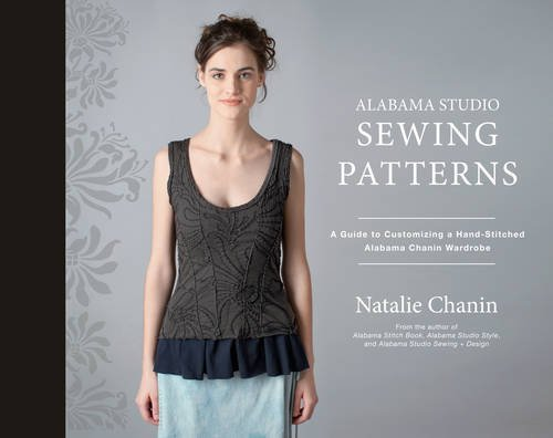 Alabama Studio Sewing Patterns: Custom Fit + Style by Natalie Chanin (15-Apr-2015) Hardcover