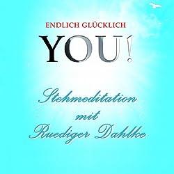 Stehmeditation mit Ruediger Dahlke (YOU! Endlich glücklich)