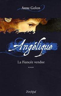 Angélique 02 : La fiancée vendue, Golon, Anne