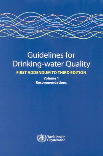 Guidelines for Drinking-water Quality: First Addendum to Volume 1: Recommendations