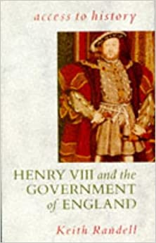 Access To History: Henry VIII & the Government of England