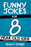 Funny Jokes For 8 Year Old Kids: Hundreds of really funny, hilarious Jokes, Riddles, Tongue Twisters...