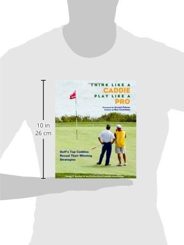 Think Like a Caddie   Play Like a Pro: Golf's Top Caddies