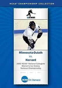 2003 NCAA(r) National Collegiate  Women's Ice Hockey National Championship - Minnesota-Duluth vs. Harvard