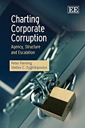 Charting Corporate Corruption: Agency, Structure and Escalation