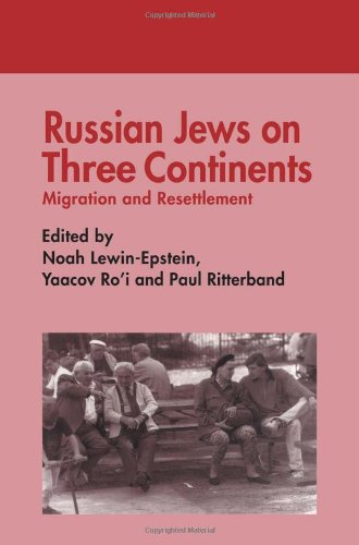Russian Jews on Three Continents: Migration and Resettlement (Cummings Center Series)