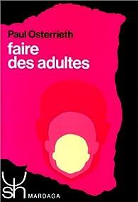 Faire des adultes par Paul Alexandre Osterrieth