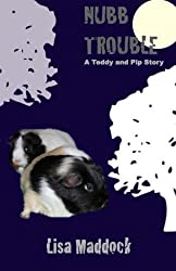 Nubb Trouble: A Teddy and Pip Story (Volume 4) by Lisa Maddock (2013-12-06)