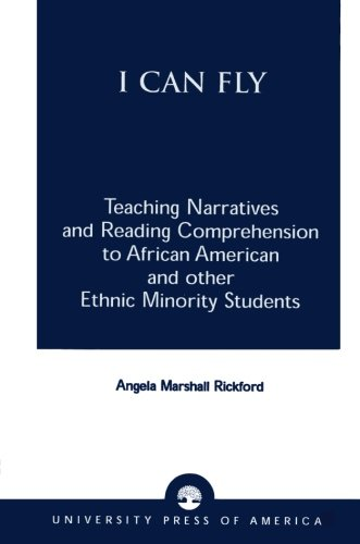 I Can Fly: Teaching Narratives and Reading Comprehension to African American and other Ethnic Minority Students by Brand: University Press of America