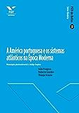 A América portuguesa e os sistemas atlânticos na Época Moderna (FGV de Bolso)