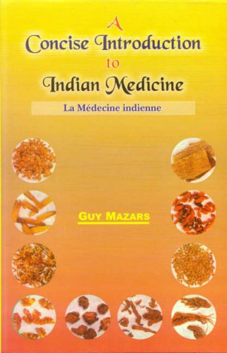 A Concise Introduction to Indian Medicine: La Medecine Indienne (Indian Medical Tradition) (v. 8)