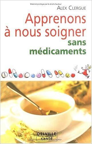 Livres Apprenons à nous soigner sans médicaments pdf, epub