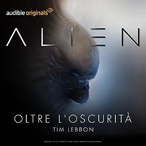 Alien: Oltre l'oscurità (Serie completa) Performance