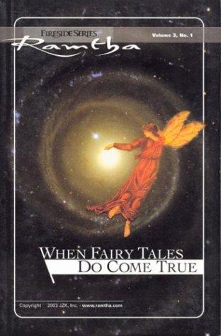 When Fairy Tales Do Come True (Fireside Series, Vol. 3, No. 1)