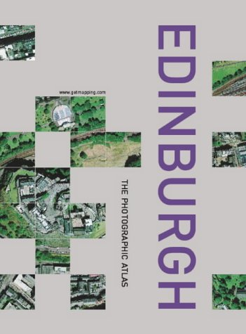 Edinburgh: The Photographic Atlas