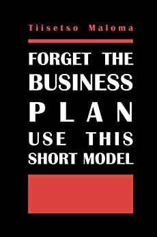 Forget The Business Plan Use This Short Model: EBC Business Model by [Maloma, Tiisetso]