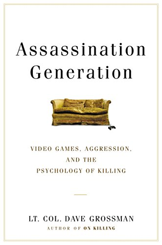 Assassination Generation: Video Games, Aggression, and the Psychology of Killing (Top 10 Best Intelligence Agencies)