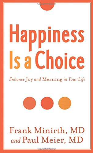 Download Happiness Is a Choice: Enhance Joy and Meaning in Your Life pdf epub